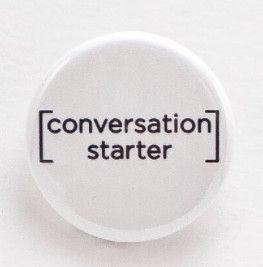 9e91311f484b302667b8e5c4d757581f--funny-buttons-conversation-starters